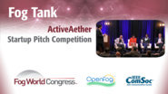 ActiveAether Pitch: Fog Tank - Fog World Congress