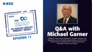 Q&A with Michael Garner: IEEE Rebooting Computing Podcast, Episode 11