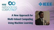 A New Approach for Multi-Valued Computing Using Machine Learning: IEEE Rebooting Computing 2017