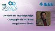 Low-Power and Secure Lightweight Cryptography Via TFET-Based Energy Recovery Circuits: IEEE Rebooting Computing 2017