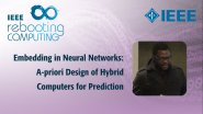Embedding in Neural Networks: A-priori Design of Hybrid Computers for Prediction: IEEE Rebooting Computing 2017