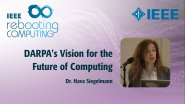 DARPA's Vision for the Future of Computing: IEEE Rebooting Computing 2017