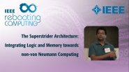 The Superstrider Architecture: Integrating Logic and Memory towards non-von Neumann Computing: IEEE Rebooting Computing 2017