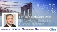 5G Networks: Slicing and Function Placement - Future X Network Panel Talk - Wolfgang Kellerer - Brooklyn 5G Summit 2018