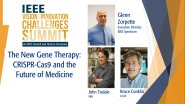 The New Gene Therapy: CRISPR CAS-9 and the Future of Medicine: IEEE VICS 2018