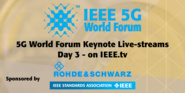 IEEE 5G World Forum Keynotes - full stream of Day 3, 2018