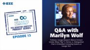 Q&A with Marilyn Wolf: IEEE Rebooting Computing Podcast, Episode 13