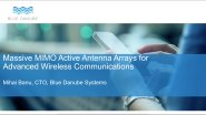 Massive MIMO Active Antenna Arrays for Advanced Wireless Communications: IEEE CASS lecture by Dr. Mihai Banu