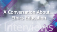 A Conversation About Ethics Education: IEEE TechEthics Interview