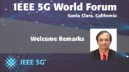 Welcome Remarks - Ashutosh Dutta - 5G World Forum Santa Clara 2018
