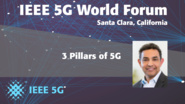 Three Pillars of 5G - Sanjay Jha - 5G World Forum Santa Clara 2018