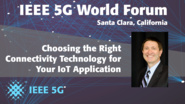 Choosing the Right Connectivity Technology for your IoT Application - Geoff Mulligan - 5G World Forum Santa Clara 2018