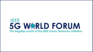 IEEE 5G World Forum: Enabling 5G and Beyond