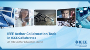 Author Collaboration Tools in IEEE Collabratec: IEEE Author Education