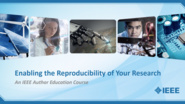 Enabling the Reproducibility of Your Research: IEEE Author Education
