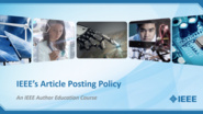 Article Posting Policy: IEEE Author Education
