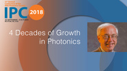 4 Decades of Growth in Photonics - Fred Leonberger - IPC 2018