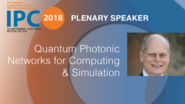 Quantum Photonic Networks for Computing and Simulation - Plenary Speaker: Ian Walmsley - IPC 2018
