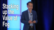 Stacking up the Value of Fog - Tao Zhang, Fog World Congress 2018