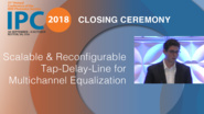 Scalable and Reconfigurable Tap-Delay-Line for Multichannel Equalization - Ari Willner - Closing Ceremony, IPC 2018