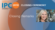 Closing Remarks - Carmen Menoni - Closing Ceremony, IPC 2018