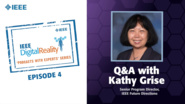 Q&A with Kathy Grise: IEEE Digital Reality Podcast, Episode 4