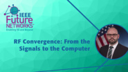 RF Convergence: From the Signals to the Computer - Thomas Rondeau - 5G Technologies for Tactical and First Responder Networks 2018
