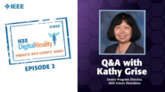 Q&A with Kathy Grise: IEEE Digital Reality Podcast, Episode 2