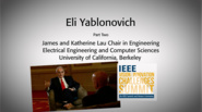 An Interview with Eli Yablonovitch, Part One: IEEE VIC Summit 2018