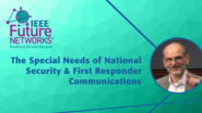 The Special Needs of National Security and First Responder Communications: Implications for 5G Evolution - Antonio DeSimone - 5G Technologies for Tactical and First Responder Networks 2018