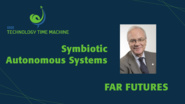 Roberto Saracco: Far Futures Panel - Symbiotic Autonomous Systems - TTM 2018