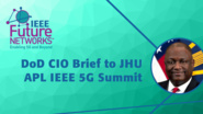 DoD CIO Brief to JHU APL IEEE 5G Summit - Frederick Moorefield - 5G Technologies for Tactical and First Responder Networks 2018