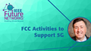 FCC Activities to Support 5G - Julius Knapp - 5G Technologies for Tactical and First Responder Networks 2018