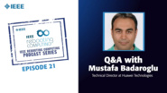 Q&A with Mustafa Badaroglu: IEEE Rebooting Computing Podcast, Episode 21