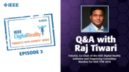 Q&A with Raj Tiwari: IEEE Digital Reality Podcast, Episode 3