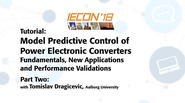 Tutorial: Model Predictive Control of Power Electronic Converters, Part Two, Tomislav Dragicevic - IECON 2018