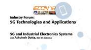 Industry Forum: 5G Technologies and Applications, Ashutosh Dutta - IECON 2018