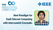 New Paradigm for Fault-Tolerant Computing with Interconnect Crosstalks - Naveen Kumar Macha - ICRC 2018