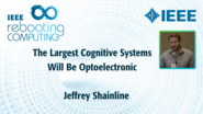 The Largest Cognitive Systems will be Optoelectronic: an ICRC 2018 Talk