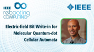 Electric-field Bit Write-in for Molecular Quantum-dot Cellular Automata - Enrique Blair - ICRC 2018