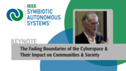 Keynote: Symbiotic Autonomous Systems: The Fading Boundaries of the Cyberspace & Their Impact on Communities & Society - Derrick de Kerckhove