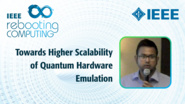 Towards Higher Scalability of Quantum Hardware Emulation - Naveed Mahmud - ICRC 2018