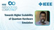 Towards Higher Scalability of Quantum Hardware Emulation - Naveed Mahmud - ICRC 2018