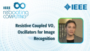 Resistive Coupled VO2 Oscillators for Image Recognition - Elisabetta Corti - ICRC 2018