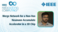 Merge Network for a Non-Von Neumann Accumulate Accelerator in a 3D Chip - Anirudh Jain - ICRC 2018