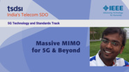 Massive MIMO for 5G and Beyond - SaiDhiraj Amuru - India Mobile Congress, 2018