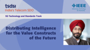Distributing Intelligence for the Value Constructs of the Future - Jatinder Pal - India Mobile Congress, 2018
