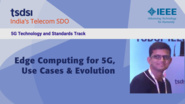 Edge Computing for 5G, Use Cases and Evolution - Srinivasan Ramanujam - India Mobile Congress, 2018