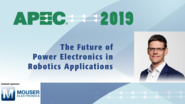 The Future of Power Electronics in Robotics: APEC 2019
