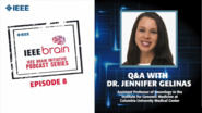 Q&A with Dr. Jennifer Gelinas: IEEE Brain Podcast, Episode 8